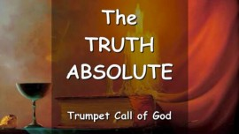 The TRUTH ABSOLUTE - Thus says The Lord