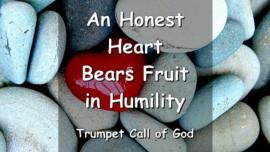Thus says The Lord - An honest Heart bears Fruit in Humility