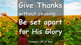 Thus says the Lord-Give Thanks without ceasing-regarding the holiday of men thanksgiving-Trumpet Call of God