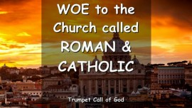Thus says the Lord - Woe to the roman catholic church - Trumpet Call of God