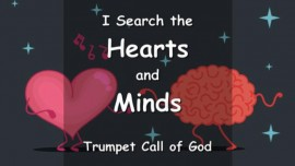 YahuShua says - I search the Hearts and Minds