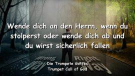 2006-08-04 - Stolpern-Aufrichtige Reue-Stolz-Eigensinn-Sturz-Fall-Trompete Gottes