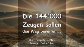 2006-08-08 Die 144000 Zeugen sollen den Weg bereiten-Trompete Gottes
