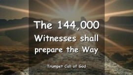 2006-08-08 THE 144000 WITNESSES SHALL PREPARE THE WAY TRUMPET CALL OF GOD