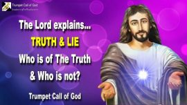 2006-09-01 - Truth Lie-Who is of the Truth-What is Truth-What is a Lie-Obedience-Trumpet Call of God