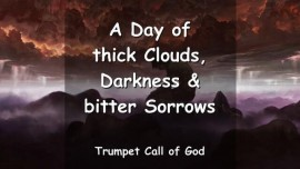2007-10-20 TO ALL NATIONS-A DAY OF THICK CLOUDS DARKNESS AND BITTER SORROWS-TRUMPET CALL OF GOD ONLINE