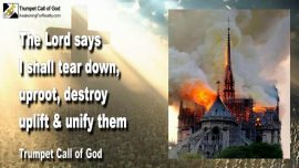2007-11-01 - Tear down-Uproot-Destroy-Uplift-Unify-Churches of Men-Trumpet Call of God-Gods Plan