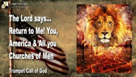 2007-11-28 - Jesus calls-Return to God-United States America-Churches of Men-Trumpet Call of God