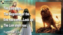 2008-01-17 - Look up-The Beginning of the End is here-The Lion of Judah shall roar Trumpet Call of God