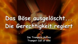 2009-07-20 - Das Boese ausgeloescht-Die Gerechtigkeit regiert-Trompete Gottes-Liebesbrief von Gott