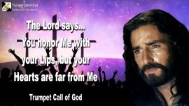 2009-09-09 - Churches-You honor Me with your Lips-Your Heart is far from Me-Trumpet Call of God