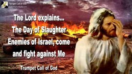 2010-05-31 - Day of Slaughter Israel-Enemies of Israel-Fighting against the God of Israel-Trumpet Call of God