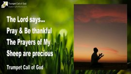 2010-08-04 - Prayer and Thankfulness-Prayers are precious-Intercession-Blessing-Trumpet Call of God