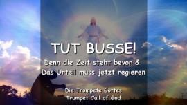 DAS SAGT DER HERR_Tut Busse_Denn die Zeit steht bevor_Das Urteil muss jetzt regieren_Trompete Gottes