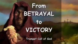 THE LORD Explains - From BETRAYAL to VICTORY - TRUMPET CALL OF GOD