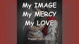 THE LORD Explains_My IMAGE - My MERCY - My LOVE - TRUMPET CALL OF GOD ONLINE