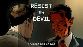 THE LORD SAYS - Resist the Devil and Embrace My Commands - TRUMPET CALL OF GOD