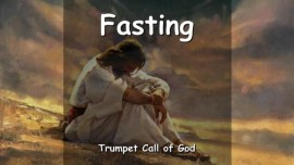 THE LORD SPEAKS about Fasting - TRUMPET CALL OF GOD