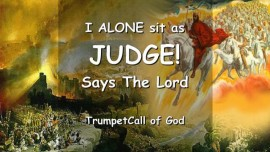 THUS SAYS THE LORD-I ALONE sit as Judge