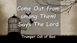The Lord says... Come out from the Churches of Men