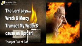 2011-01-03 - Gods Wrath and Mercy-Trumpet Gods Wrath-Cause an Uproar-Trumpet Call of God