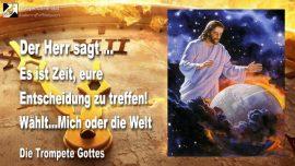 2011-03-02 - Es ist Zeit-Entscheidung treffen-Tisch des Herrn-Gott Jesus Welt-Die Trompete Gottes
