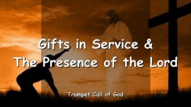 2011-06-08 - Gifts in Service-The Presence of the Lord-Trumpet Call of God-Loveletter from God