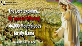 2012-02-19 - The Lords special Offering-144000 Mouthpieces for Jesus YahuShua YaHuWaH-Trumpet Call of God