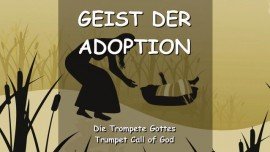 Der Herr erklaert den Geist der Adoption-TROMPETE GOTTES