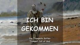 Der Herr sagt - Ich bin gekommen - Trompete Gottes