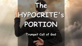 THE LORD SPEAKS about the Hypocrites Portion - Trumpet Call of God