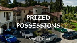 THE LORD explains-Prized Possessions-TRUMPET CALL OF GOD ONLINE