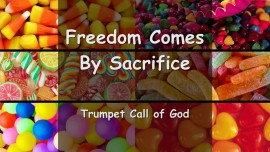 THUS SAYS THE LORD... FREEDOM comes by SACRIFICE - Trumpet Call of God
