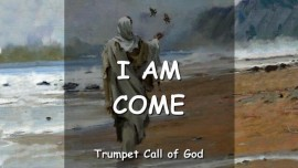 The Lord says - I Am Come - Trumpet Call of God