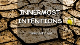 The Lord speaks about our innermost Intentions