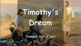Start of the Letters from God and His Christ - Timothys Dream of YahuShua - Trumpet Call of God