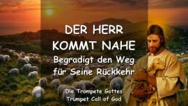DER HERR KOMMT NAHE_Begradigt den Weg fuer Seine Rueckkehr_Trompete Gottes