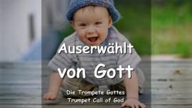 Der Herr sagt - Ich habe dich erwaehlt - Auserwaehlt von Gott - Trompete Gottes