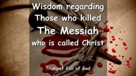 EN1-14 The Lord gives Wisdom regarding Those killing the Messiah who is called Christ-Trumpet Call of God
