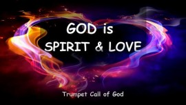 God is Spirit and Love - Trumpet Call of God