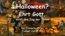 Halloween - EHRT GOTT... nicht den Tag der Toten