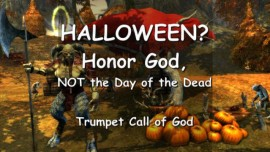 Halloween - HONOR GOD... NOT the Day of the Dead