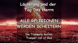 Laeuterung und der Tag Des Herrn - Alle Religionen werden scheitern