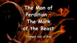 THE LORD SPEAKS ABOUT the Man of Perdition and The Mark of the Beast - TRUMPET CALL OF GOD