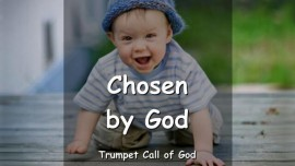 The Lord says - I have chosen you - Chosen by God - Trumpet Call of God