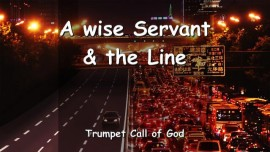 Thus says the Lord - A wise Servant and the Line