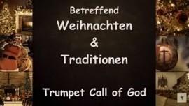 Trompete Gottes - Das sagt der Herr betreffend Weihnachten und Traditionen