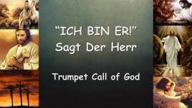 Trompete Gottes - ICH BIN ER... sagt Der Herr