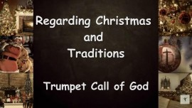 Trumpet Call of God - Regarding Christmas and Traditions