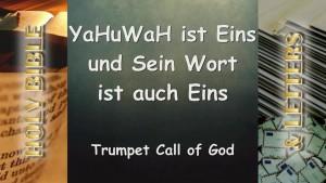 YaHuWaH Ist Eins – Und Sein Wort ist auch Eins